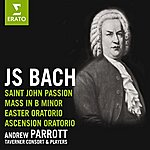 Andrew Parrott St. John Passion/Easter Oratorio/Ascension Oratorio/Mass in B Minor