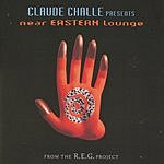 Claude Challe Claude Challe Presents: Near Eastern Lounge