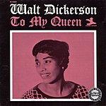 Walt Dickerson To My Queen