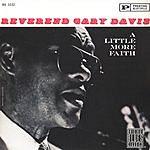 Reverend Davis Gary A Little More Faith (Remastered)