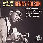 The Benny Golson Quintet Gettin' With It