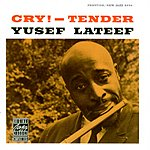 Yusef Lateef Cry!-Tender (Remastered)