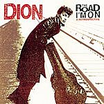 Dion The Road I'm On: A Retrospective