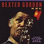 Dexter Gordon XXL: Live At The Left Bank
