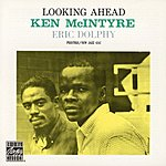 Ken McIntyre & Eric Dolphy Looking Ahead