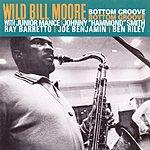 Wild Bill Moore Bottom Groove