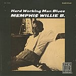 Memphis Willie B. Hardworking Man Blues (Remastered)