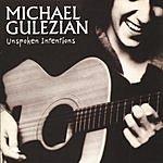 Michael Gulezian Unspoken Intentions (Remastered)