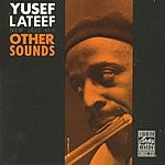 Yusef Lateef Other Sounds (Remastered)