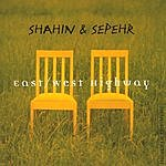 Shahin & Sepehr East/West Highway: The Best Of Shahin & Sepehr