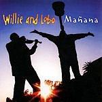 Willie & Lobo Manana