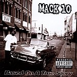 Mack 10 Based On A True Story (Parental Advisory)