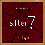 After 7 The Very Best Of After 7