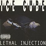 Ice Cube Lethal Injection (Parental Advisory)