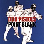 Dub Pistols Point Blank