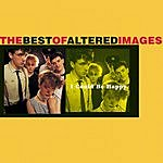 Altered Images I Could Be Happy: The Best Of Altered Images