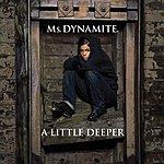 Ms. Dynamite A Little Deeper (Edited)