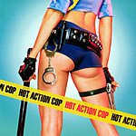 Hot Action Cop Hot Action Cop (Edited)