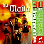 La Mafia 30 Exitos Insuperables