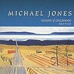 Michael Jones Echoes Of Childhood