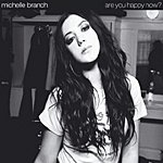 Michelle Branch Are You Happy Now?