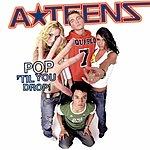 The A-Teens Pop 'Til You Drop