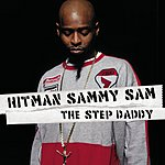 Hitman Sammy Sam The Step Daddy (Edited)