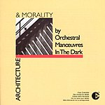 Orchestral Manoeuvres In The Dark Architecture & Morality (Remastered)