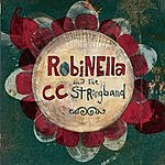 Robinella & The CC Stringband Robinella & The CC Stringband