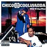 Chico Wild N' Tha West (Parental Advisory)