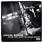 John Eddie Who The Hell Is John Eddie