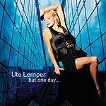 Ute Lemper But One Day...
