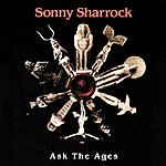 Sonny Sharrock Ask The Ages