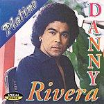 Danny Rivera Serie Platino: Danny Rivera
