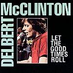 Delbert McClinton Let The Good Times Roll
