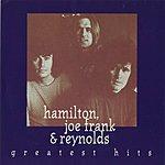 Hamilton, Joe Frank & Reynolds Hamilton, Joe Frank & Reynolds-Greatest Hits