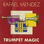 Rafael Mendez Trumpet Magic