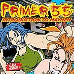 Primer 55 Introduction To Mayhem (Edited)