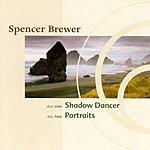 Spencer Brewer Shadow Dancer/Portraits