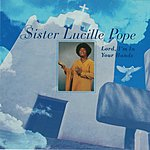 Sister Lucille Pope Lord I'm In Your Hands