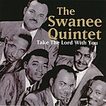 The Swanee Quintet Take The Lord With You