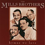 The Mills Brothers Hymns We Love
