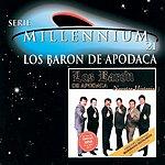 Los Barón De Apodaca Serie Millennium:  Los Baron De Apodaca
