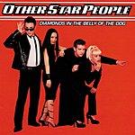 OtherStarPeople Diamonds In The Belly Of The Dog