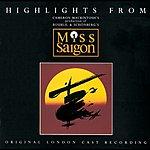 Original London Cast Highlights From Miss Saigon: Original London Cast Recording