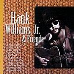 Hank Williams, Jr. Hank Williams, Jr. & Friends