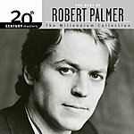 Robert Palmer 20th Century Masters - The Millennium Collection: The Best Of Robert Palmer