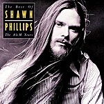 Shawn Phillips The Best Of Shawn Phillips: The A&M Years