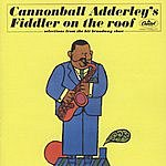 Cannonball Adderley Cannonball Adderley's Fiddler On The Roof: Selections From The Hit Broadway Show