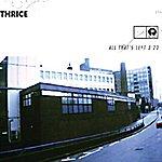 Thrice All That's Left (E Single)